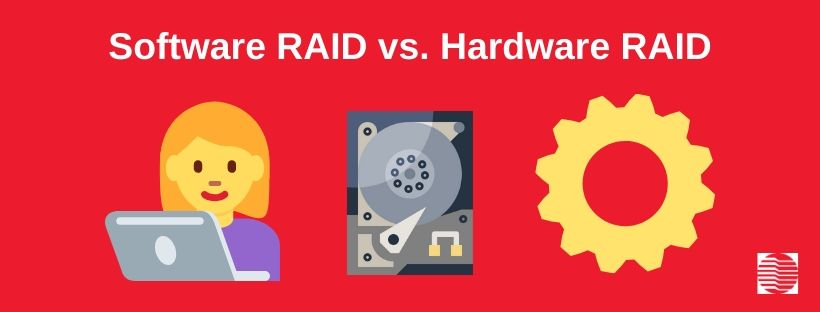 RAID Types: Software RAID vs. Hardware RAID