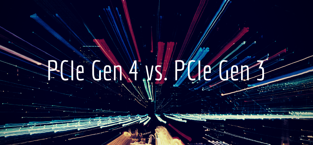 """This is a Canva graphic that reads """"PCIe Gen 4 vs. PCIe Gen 3."""""""