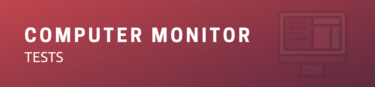 Computer Monitor Tests