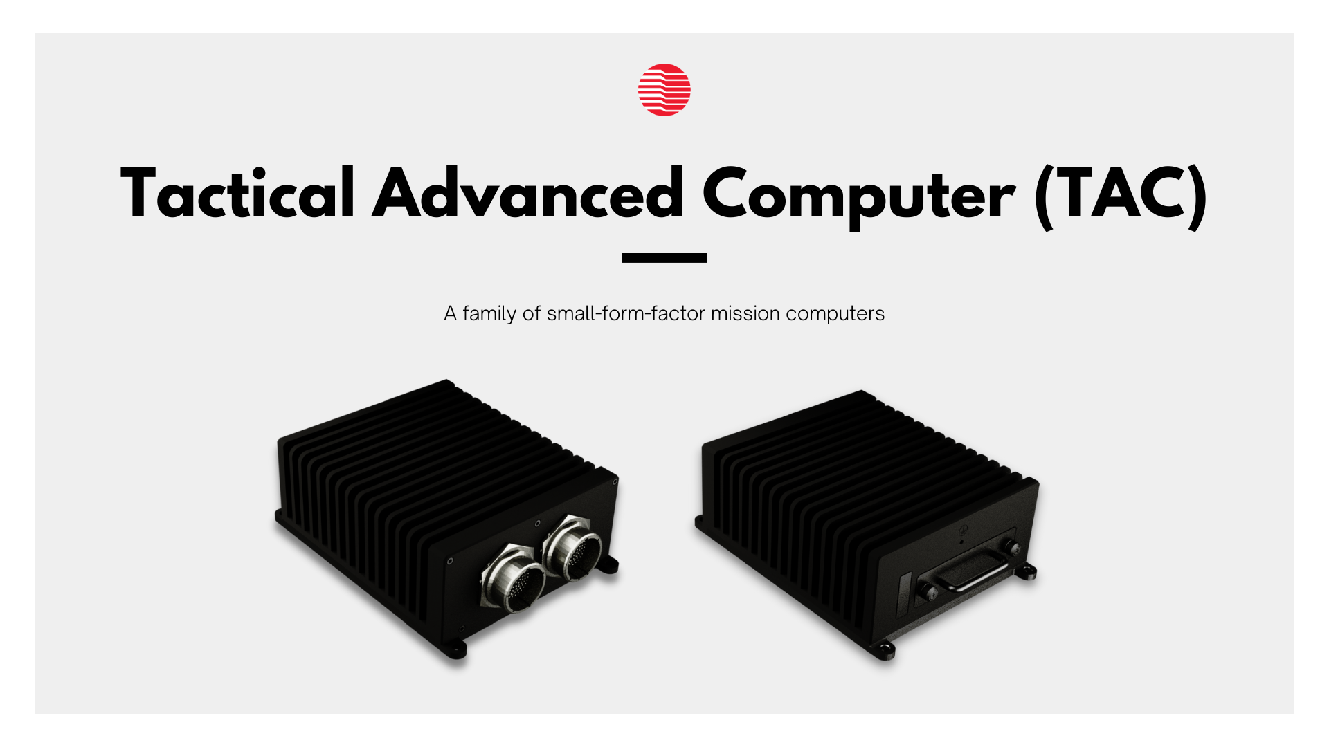 Preliminary renderings of the Tactical Advanced Computer (TAC) family