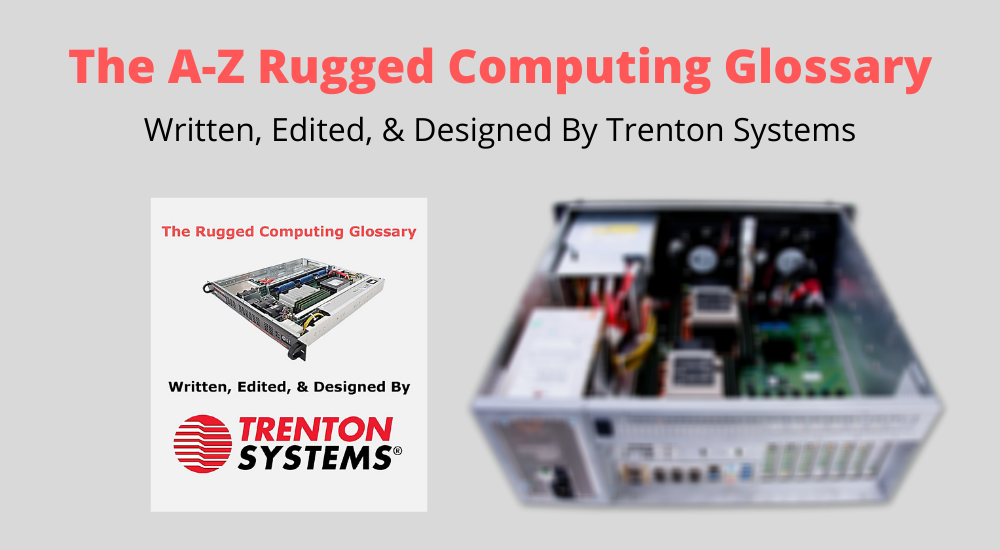 The A-Z Rugged Computing Glossary