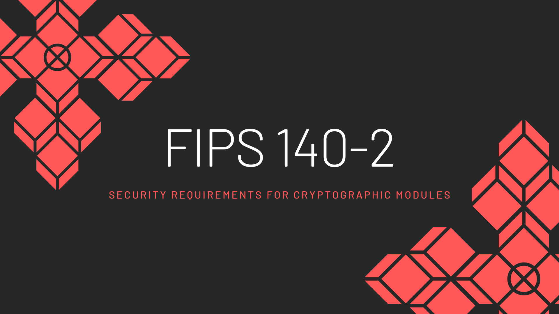 What Is FIPS 140-2?